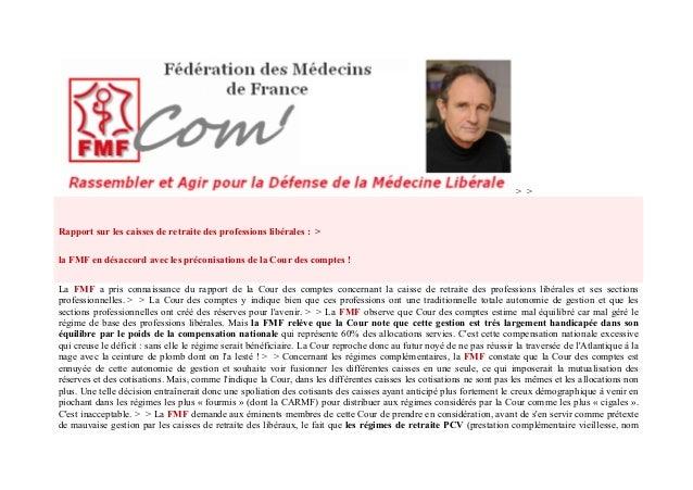 > >  Rapport sur les caisses de retraite des professions libérales : > la FMF en désaccord avec les préconisations de l...