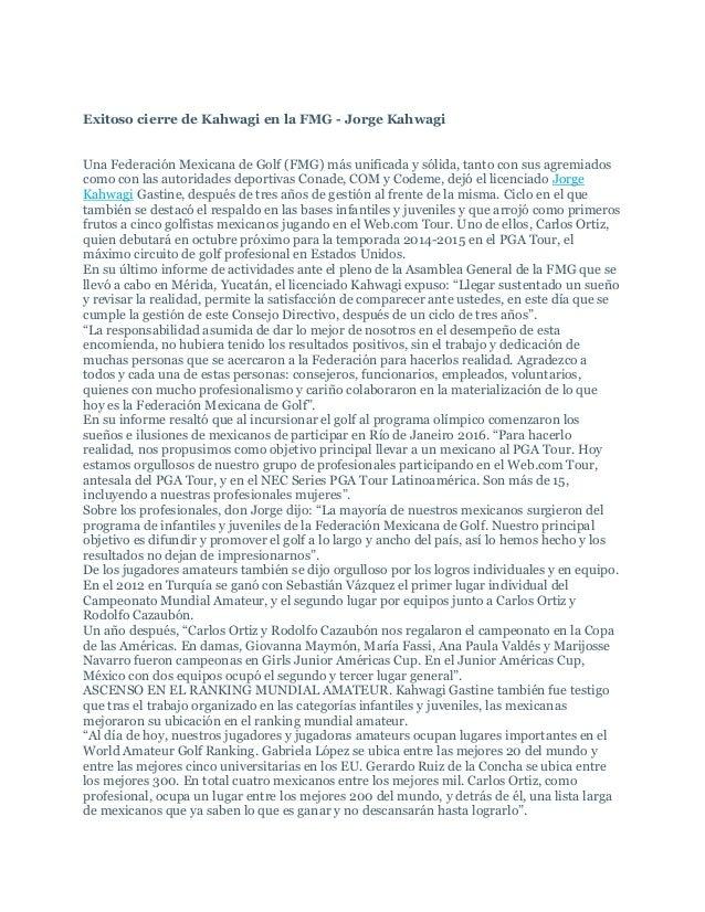 Exitoso cierre de Kahwagi en la FMG - Jorge Kahwagi Una Federación Mexicana de Golf (FMG) más unificada y sólida, tanto co...