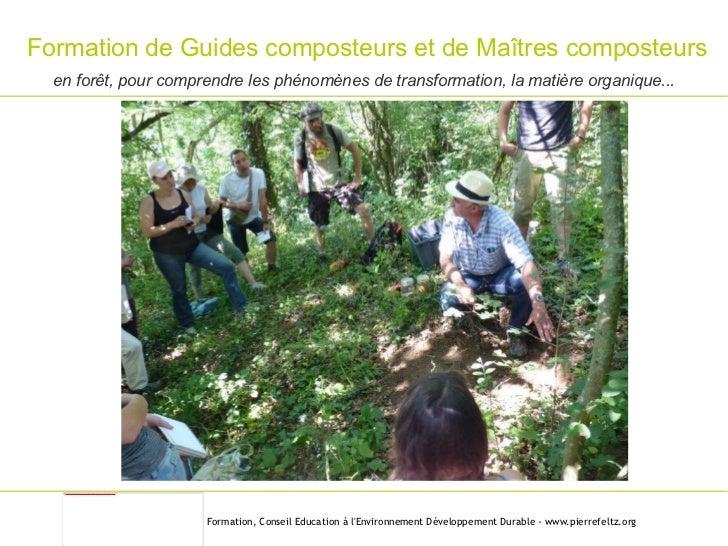 Formation de Guides composteurs et de Maîtres composteurs en forêt, pour comprendre les phénomènes de transformation, la m...