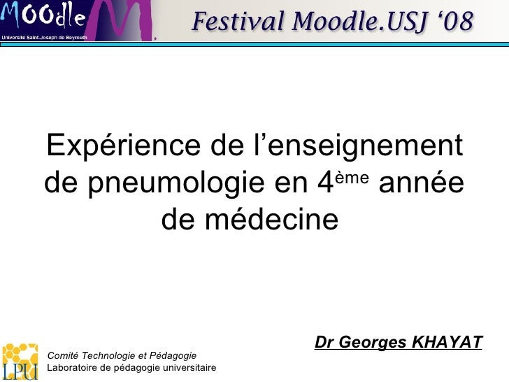 Expérience de l'enseignement de pneumologie en 4 ème  année de médecine  Dr Georges KHAYAT