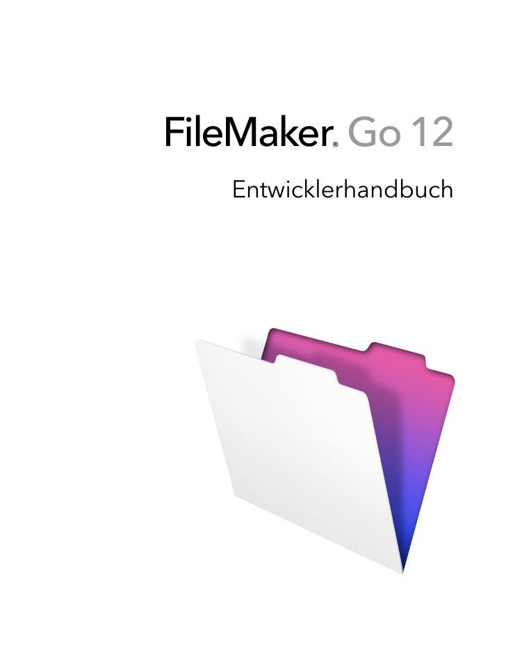 FileMaker Go 12           ®   Entwicklerhandbuch