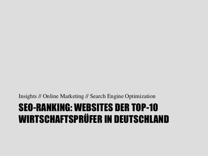 Insights // Online Marketing // Search Engine OptimizationSEO-RANKING: WEBSITES DER TOP-10WIRTSCHAFTSPRÜFER IN DEUTSCHLAND