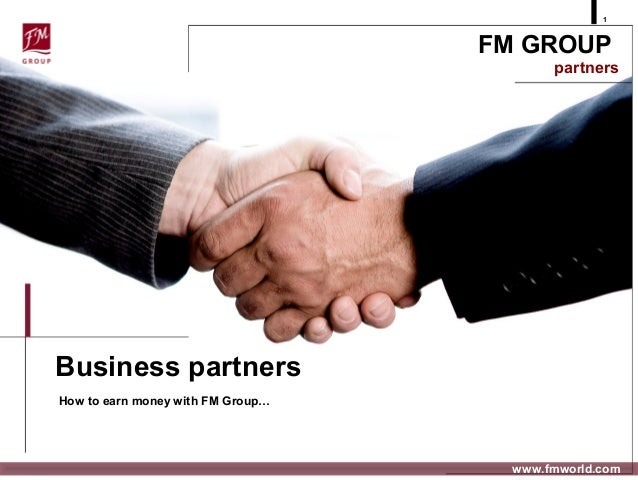 1                                   FM GROUP                                          partnersBusiness partnersHow to earn...