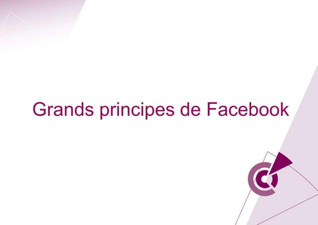 Grands principes de Facebook