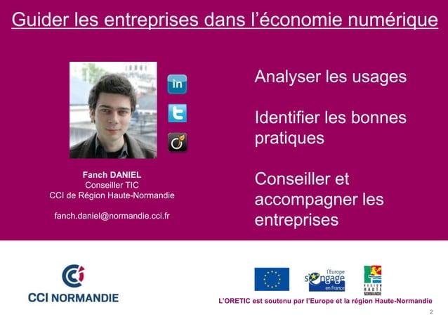 2 Guider les entreprises dans l'économie numérique Analyser les usages Identifier les bonnes pratiques Conseiller et accom...