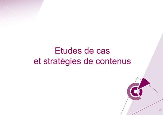Etudes de cas et stratégies de contenus 20