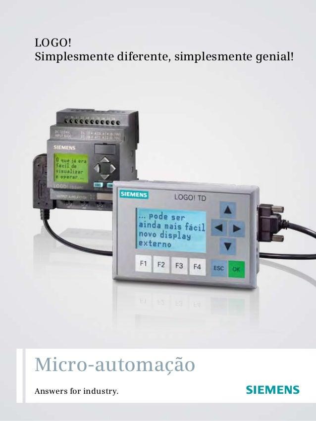 LOGO! Simplesmente diferente, simplesmente genial! Answers for industry. Micro-automação