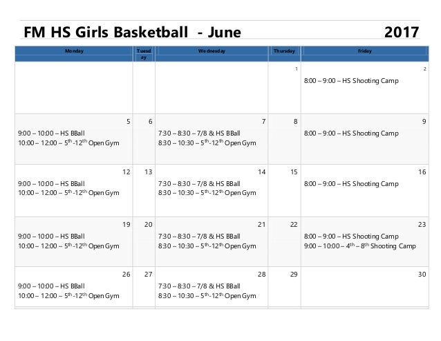 FM HS Girls Basketball - June 2017 Monday Tuesd ay Wednesday Thursday Friday 1 2 8:00 – 9:00 – HS Shooting Camp 5 6 7 8 9 ...