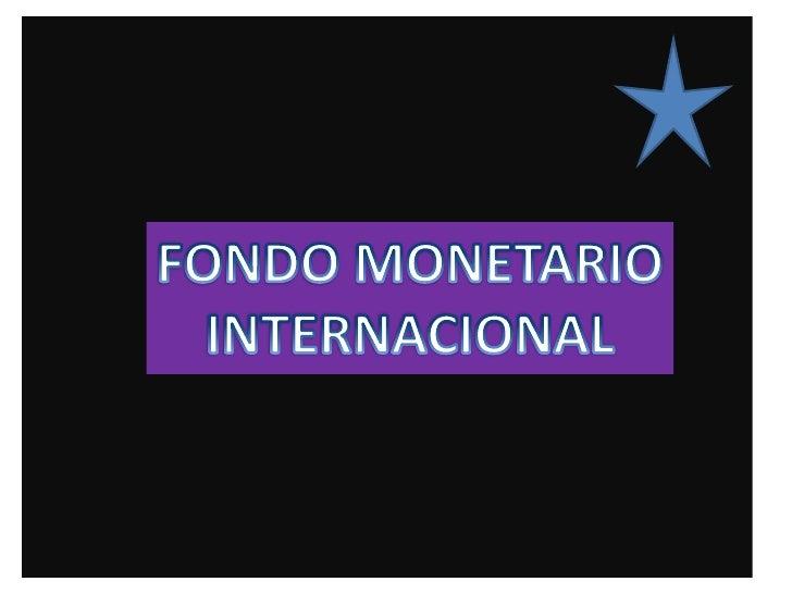 Por qué se creó el FMI y cómo          funciona