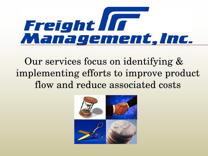 Our services focus on identifying & implementing efforts to improve product flow and reduce associated costs