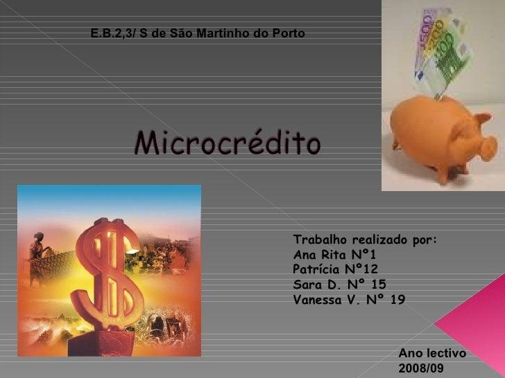 Trabalho realizado por:  Ana Rita Nº1 Patrícia Nº12 Sara D. Nº 15  Vanessa V. Nº 19 Ano lectivo 2008/09 E.B.2,3/ S de São ...