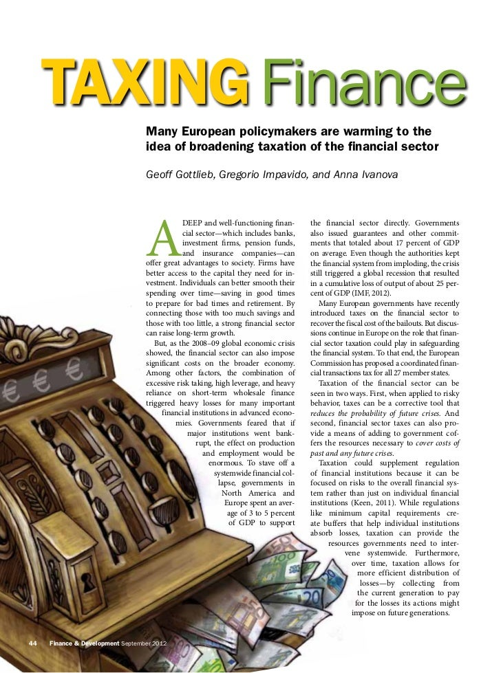 TAXING Finance                 Many European policymakers are warming to the                                  idea of broa...