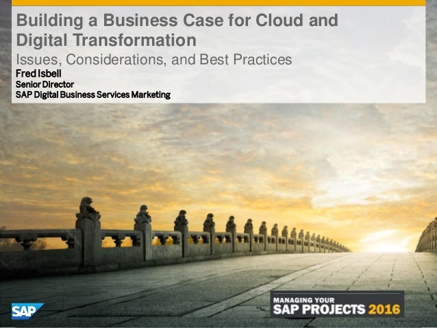 © 2016 SAP SE or an SAP affiliate company. All rights reserved. 0Internal Fred Isbell Senior Director SAP Digital Business...