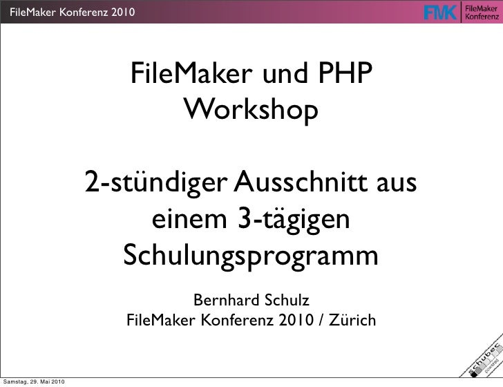 FileMaker Konferenz 2010                           FileMaker und PHP                               Workshop               ...