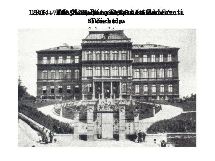 1735 - Bányatisztképző Iskola Selmecbánya 1762 - Bányatisztképző Akadémia Selmecbánya 1808 – Erdészeti Tanintézet Selmecbá...