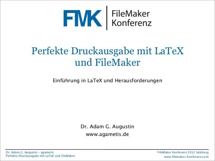 FileMaker Konferenz2010                 Perfekte Druckausgabe mit LaTeX                           und FileMaker           ...