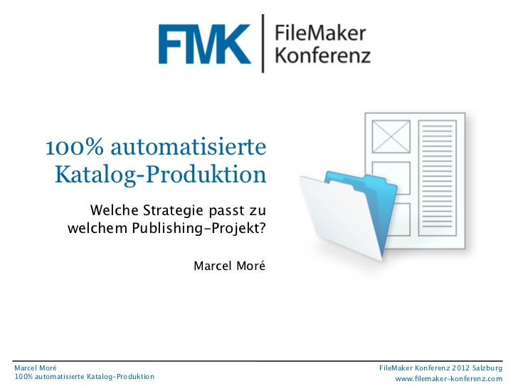 FileMaker Konferenz2010         100% automatisierte          Katalog-Produktion                  Welche Strategie passt zu...