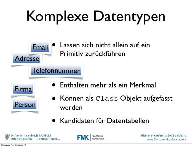 Komplexe Datentypen                 Email               •         Lassen sich nicht allein auf ein                        ...