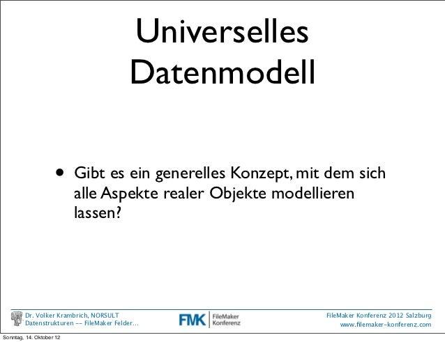 Universelles                                         Datenmodell                    •     Gibt es ein generelles Konzept, ...