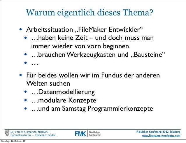 """FileMaker Konferenz2010                          Warum eigentlich dieses Thema?                • Arbeitssituation """"FileMak..."""