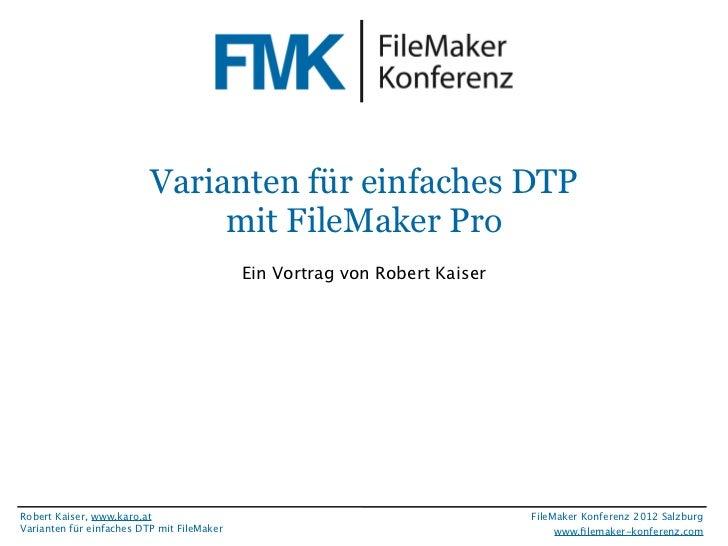 FileMaker Konferenz2010                           Varianten für einfaches DTP                                mit FileMaker...