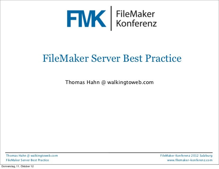 FileMaker Konferenz2010                             FileMaker Server Best Practice                                    Thom...