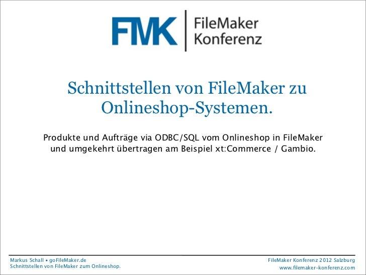 FileMaker Konferenz2010                       Schnittstellen von FileMaker zu                           Onlineshop-Systeme...