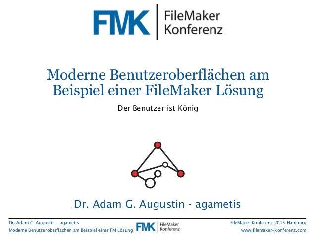 Dr. Adam G. Augustin - agametis Moderne Benutzeroberflächen am Beispiel einer FM Lösung FileMaker Konferenz 2015 Hamburg w...