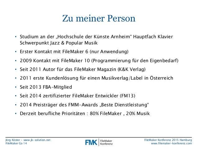 FMK2015: Neue Funktionen in FileMaker Go 14 by Jörg Köster Slide 2
