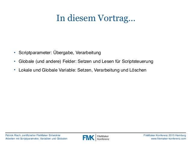 FMK2015: Von Skriptparametern Variablen und Globalen by Patrick Risch Slide 3
