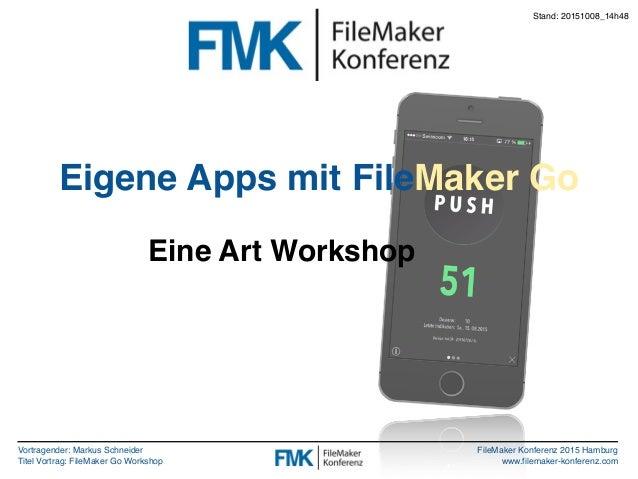 FMK2015: Eigene Apps mit FileMaker Go by Markus Schneider Slide 2