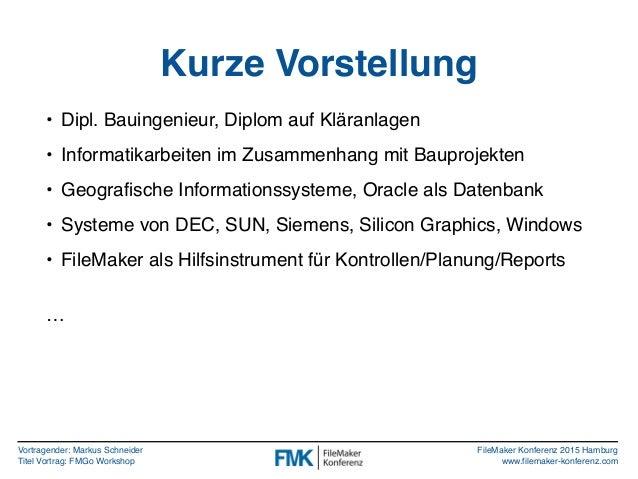 FMK2015: Eigene Apps mit FileMaker Go by Markus Schneider Slide 3