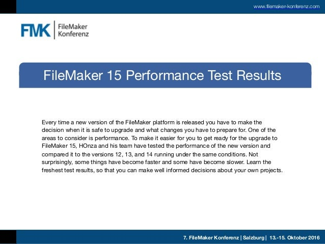7. FileMaker Konferenz | Salzburg | 13.-15. Oktober 2016 www.filemaker-konferenz.com Every time a new version of the FileM...