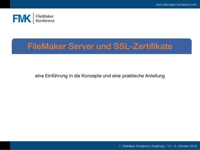 7. FileMaker Konferenz | Salzburg | 13.-15. Oktober 2016 www.filemaker-konferenz.com eine Einführung in die Konzepte und e...