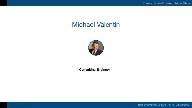 7. FileMaker Konferenz | Salzburg | 13.-15. Oktober 2016 Vortrag und Sprecher 7. FileMaker Konferenz | Salzburg | 13.-15. ...
