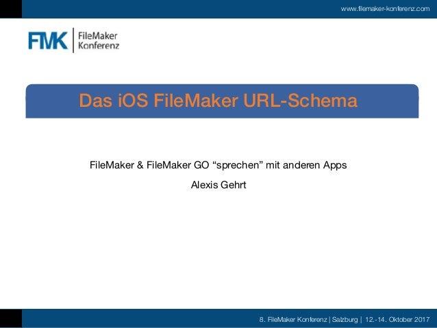 "8. FileMaker Konferenz | Salzburg | 12.-14. Oktober 2017 www.filemaker-konferenz.com FileMaker & FileMaker GO ""sprechen"" m..."