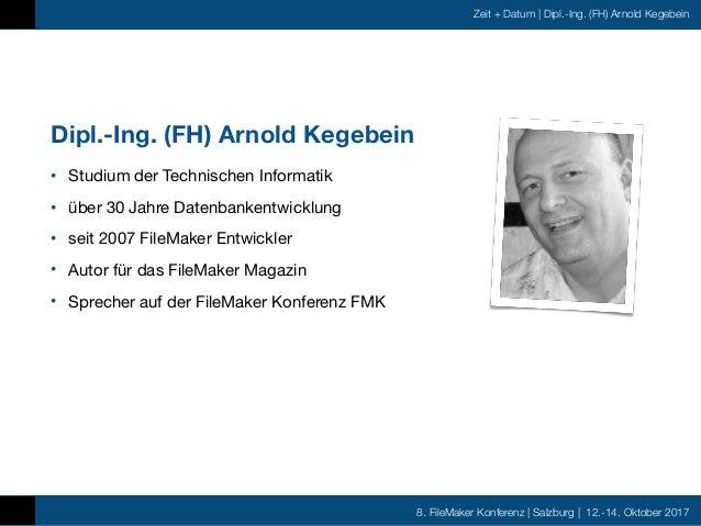 FMK2017 - Zeit und Datum in FileMaker by Arnold Kegebein Slide 2
