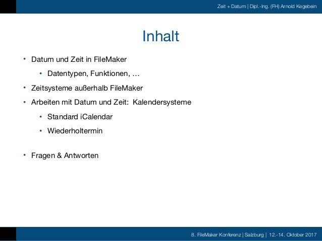 FMK2017 - Zeit und Datum in FileMaker by Arnold Kegebein Slide 3