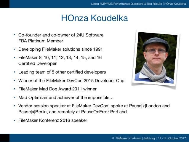 FMK2017 - Latest FileMaker Pro & Server Performance Questions & Rest Tesults by HOnza Koudelka Slide 2