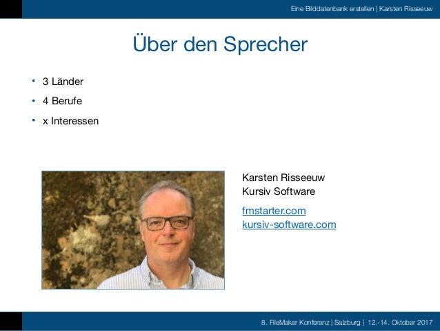 FMK2017 - Eine Bilddatenbank mit FileMaker erstellen by Karsten Risseeuw Slide 2