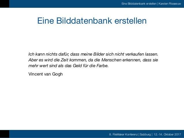 FMK2017 - Eine Bilddatenbank mit FileMaker erstellen by Karsten Risseeuw Slide 3