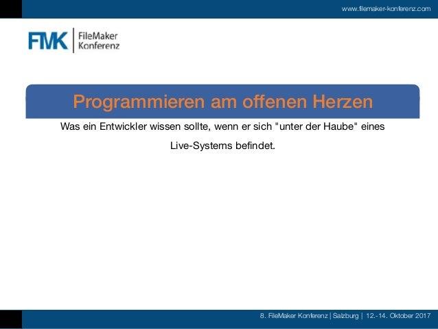 8. FileMaker Konferenz | Salzburg | 12.-14. Oktober 2017 www.filemaker-konferenz.com Was ein Entwickler wissen sollte, wen...