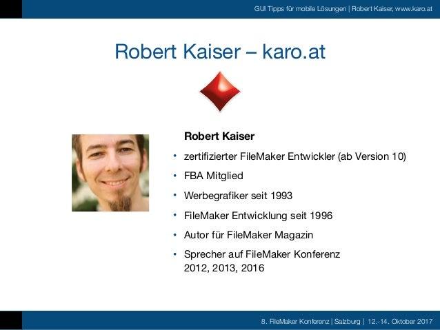FMK2017 - GUI Tipps für mobile Lösungen by Robert Kaiser Slide 2