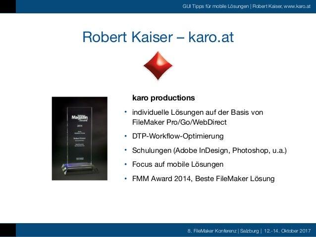 FMK2017 - GUI Tipps für mobile Lösungen by Robert Kaiser Slide 3