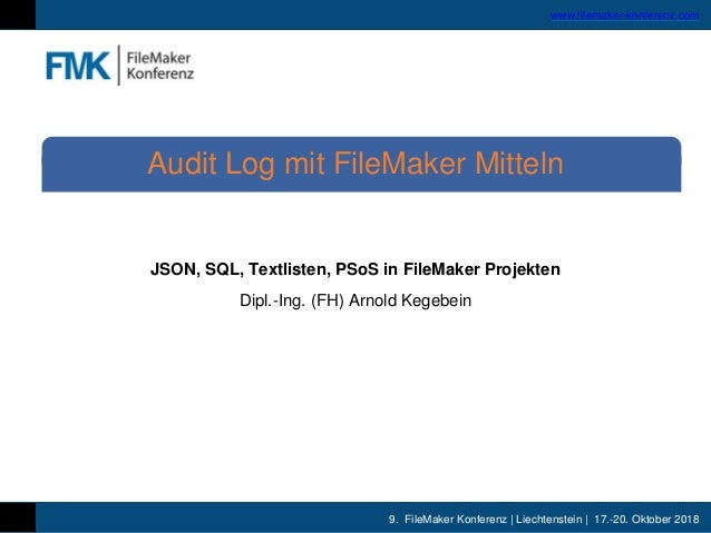 9. FileMaker Konferenz | Liechtenstein | 17.-20. Oktober 2018 www.filemaker-konferenz.com JSON, SQL, Textlisten, PSoS in F...