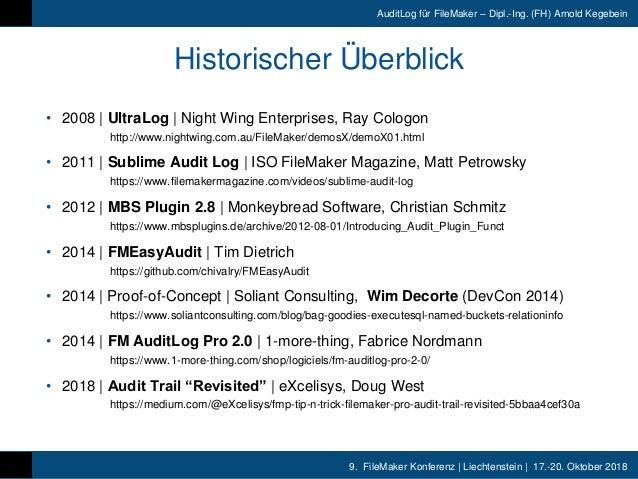 9. FileMaker Konferenz | Liechtenstein | 17.-20. Oktober 2018 AuditLog für FileMaker – Dipl.-Ing. (FH) Arnold Kegebein His...