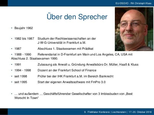 9. FileMaker Konferenz | Liechtenstein | 17.-20. Oktober 2018 EU-DSGVO - RA Christoph Kluss Über den Sprecher • Baujahr 19...