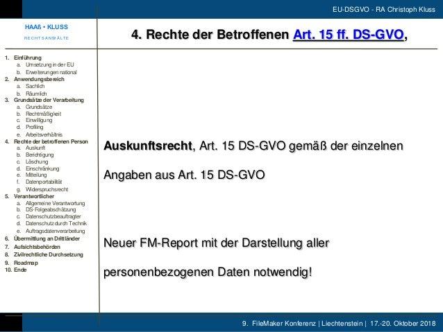 9. FileMaker Konferenz | Liechtenstein | 17.-20. Oktober 2018 EU-DSGVO - RA Christoph Kluss Auskunftsrecht, Art. 15 DS-GVO...