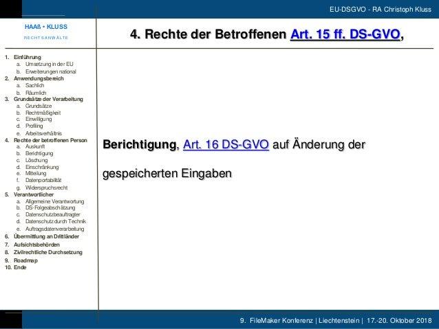 9. FileMaker Konferenz | Liechtenstein | 17.-20. Oktober 2018 EU-DSGVO - RA Christoph Kluss Berichtigung, Art. 16 DS-GVO a...