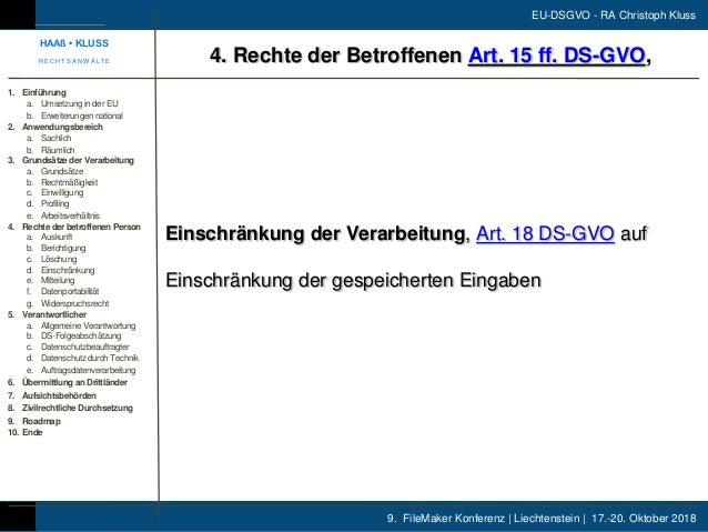 9. FileMaker Konferenz | Liechtenstein | 17.-20. Oktober 2018 EU-DSGVO - RA Christoph Kluss Einschränkung der Verarbeitung...